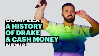 A Timeline of Drake's Relationship With Cash Money