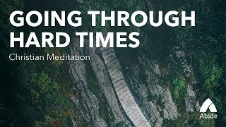 Guided Christian Meditation: Going Through Hard Times & Trusting God