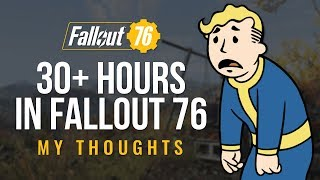 My thoughts after playing 30+ hours of Fallout 76