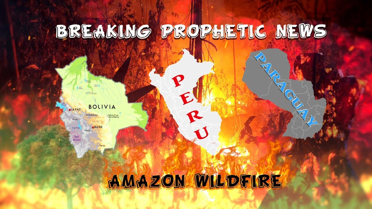 Breaking Prophetic News | Amazon Wildfire