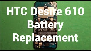 HTC Desire 610 Battery Replacement How To Change