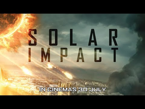 SOLAR IMPACT (Official Trailer) - In Cinemas 30 July 2020