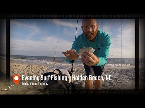 Evening Surf Fishing - Holden Beach, NC - Reel Addicted Outdoorz