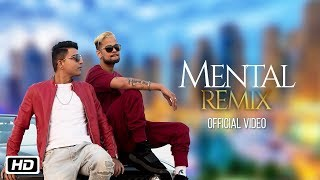 Mental | Remix By Xouvyc | Rustum feat Ikka | Teenu Arora | Latest Remix Song 2018