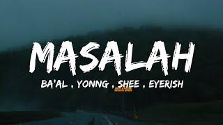 Download Ba'al, Yonny, Shee, Eyerish - Masalah (lyrics)