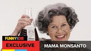 Mama Monsanto