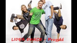 Lider Dance - Przyjdź w moim śnie