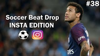 Soccer Beat Drop Vines #38 (Instagram Edition) - SoccerKingTV