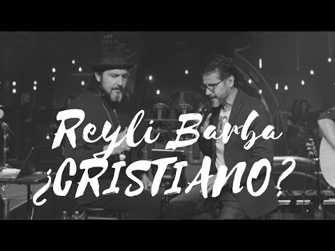 REYLI BARBA ¿ES CRISTIANO?