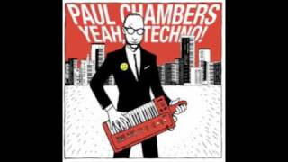 Paul Chambers - Yeah, Techno!