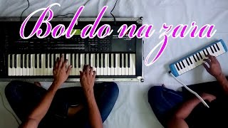 Bol do na zara pianica and piano cove | AZHAR | Instrumental | cover song | full video