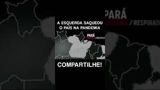 A ESQUERDA SAQUEOU O PAÍS NA PANDEMIA