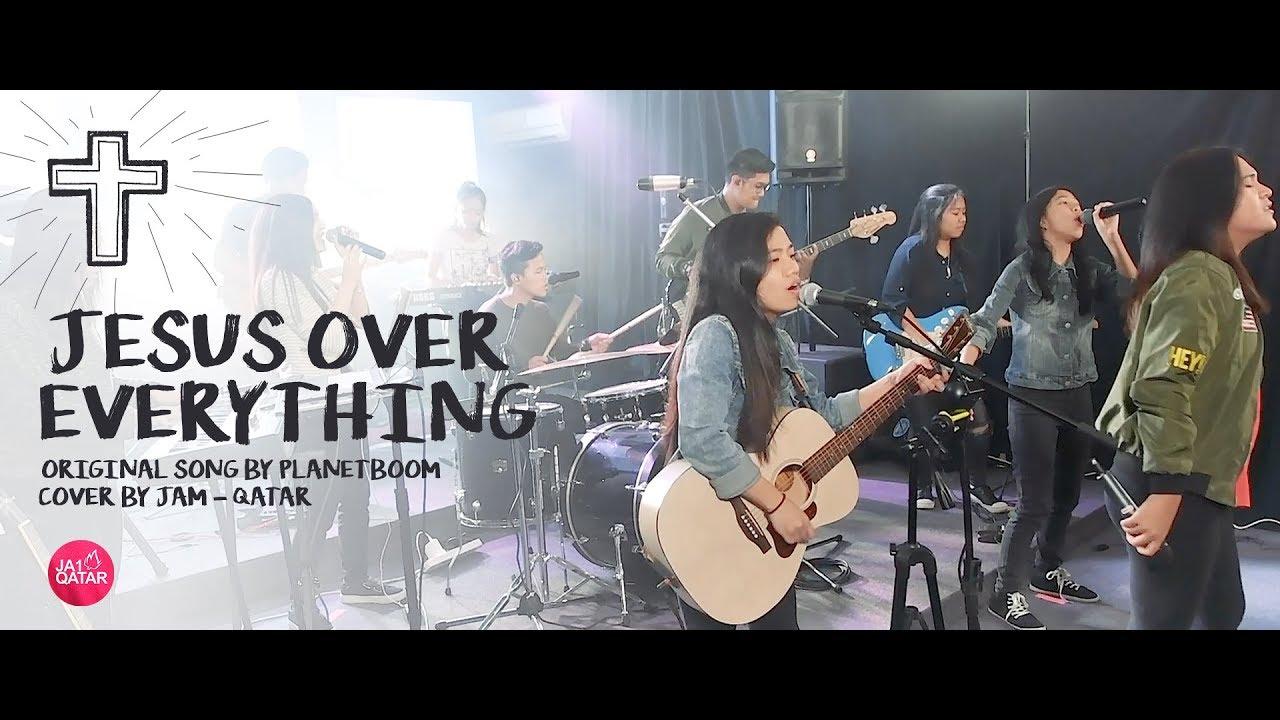 Jesus Over Everything Planetboom Cover W Lyrics Youtube