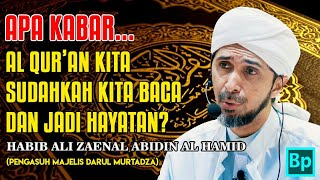 Video Apa Kabar Dengan Al Qur'an Kita - Habib Ali Zaenal Abidin Al Hamid download MP3, 3GP, MP4, WEBM, AVI, FLV September 2018