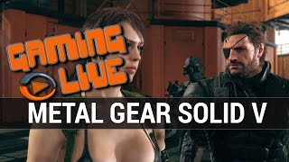 Metal Gear Solid V : Test - Gameplay - Gaming Live - PC