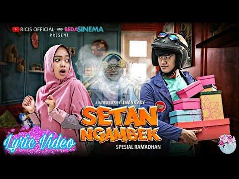 "Antara Aku & Kamu (Becir) | Official Theme Song Webseries ""SETAN NGAMBEK"" Ricis Official"