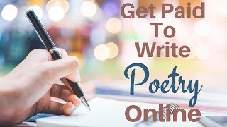 If you have a way with words and can write good poem then get paid to poetry online. there are so many website that pay for poems wi...