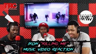 "iKon ""Killing Me"" Music Video Reaction"