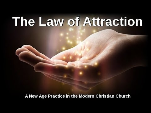 Law of Attraction: A New Age Practice in the Modern Christian Church
