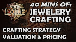 Path of Exile: Jewelery Crafting - Explaining Crafting Strategy, What Has Value & Pricing!