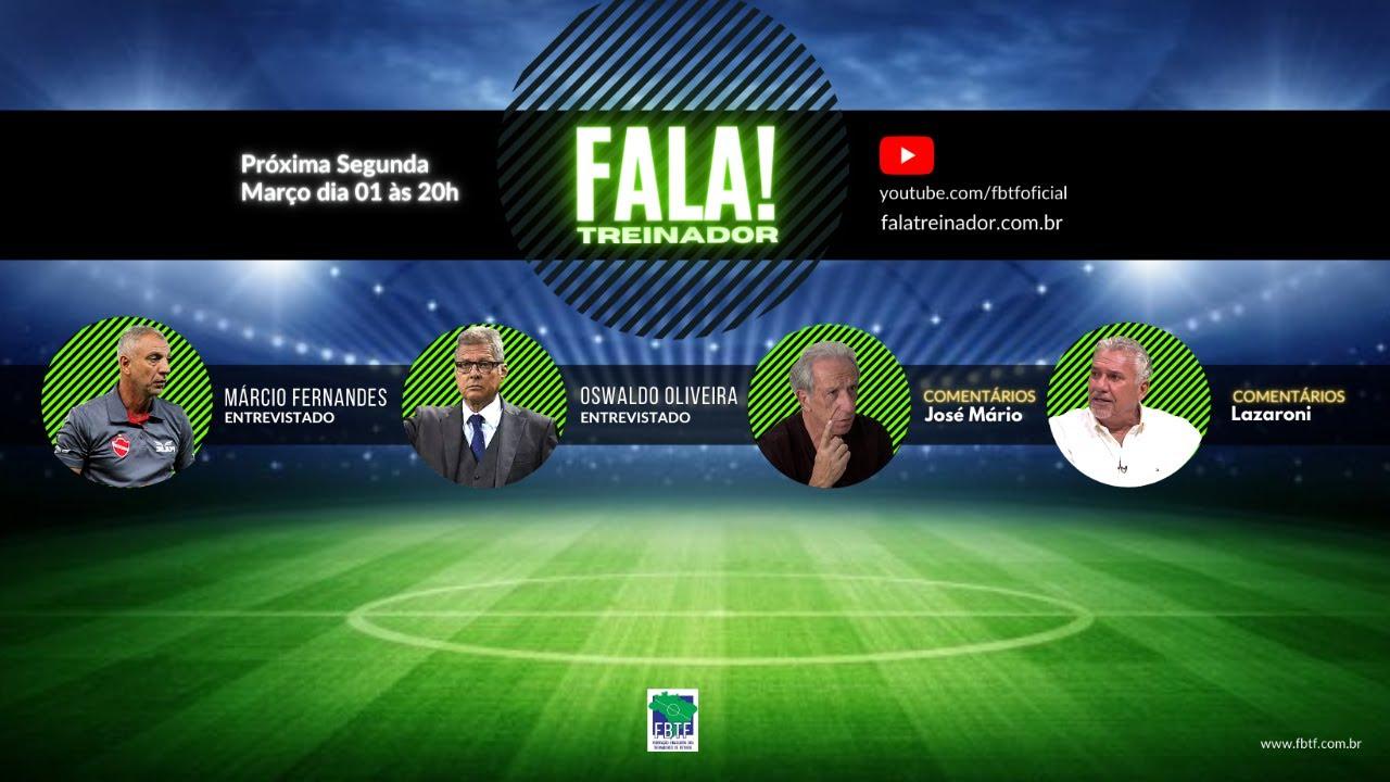 Treinadores Oswaldo Oliveira & Márcio Fernandes no FALA TREINADOR