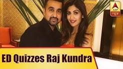 Bitcoin Case: ED Quizzes Shilpa Shetty's Husband Raj Kundra | ABP News