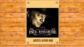 reste avec moi Paul Daraiche