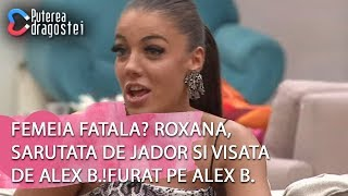 Puterea Dragostei 24.04.2019   Femeia Fatala Roxana Sarutata De Jador Si Visata De Alex B.