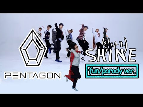 【KY】PENTAGON(펜타곤) — Shine(빛나리) DANCE COVER(Fun/Parody? ver.)