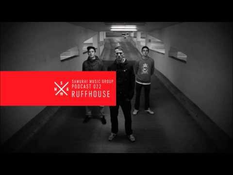 Ruffhouse - Samurai Music Group Official Podcast 22