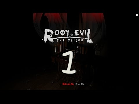 Root Of Evil: the Tailor - #1: thêm 1 game do Việt Nam sản xuất
