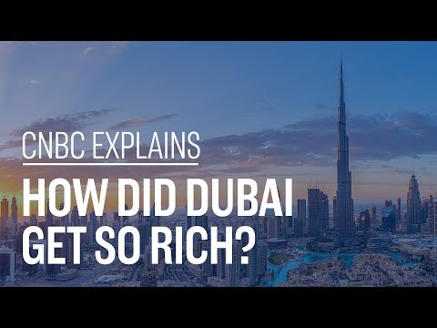 How did Dubai get so rich? | CNBC Explains