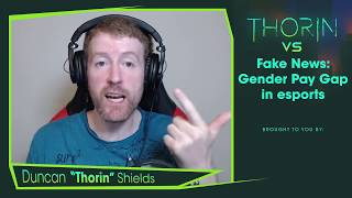 Thorin vs. Fake News: Gender Pay Gap in esports