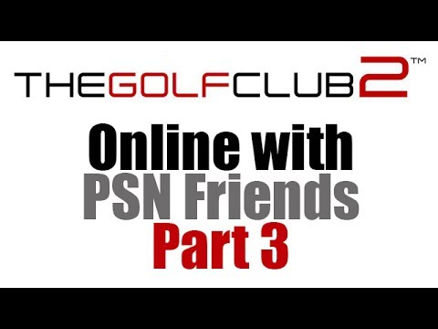 The Golf Club 2 - Online with PSN Friends Part 3