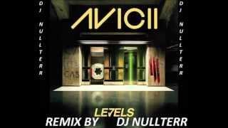 Avicii - Levels (Remix by DJ NULLTERR)