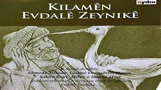 Kılamen Evdale Zeynıke - Evdalü Şex Sile
