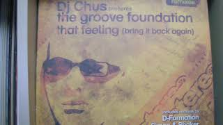 DJ Chus pres. The Groove Foundation - That Feeling D Formation Takes Over Vox