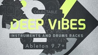 Deep Vibes - Deep House Ableton Instrument Racks - From Delectable Records