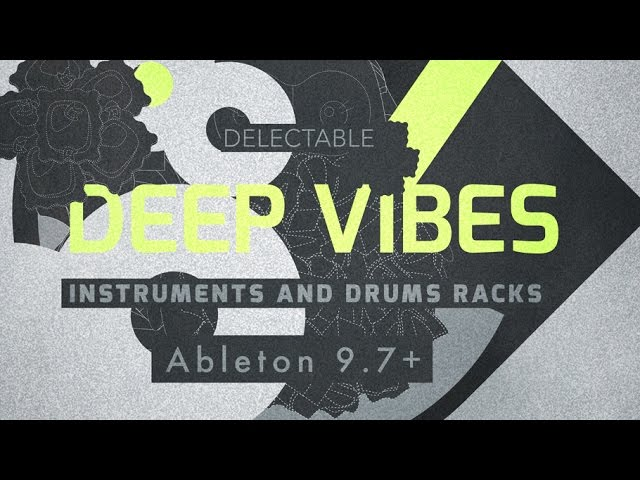 Deep Vibes - Deep House Ableton Instrument Racks - From Delectable Records #1