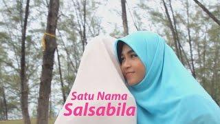 Salsabila - Satu Nama (Official Music Video)