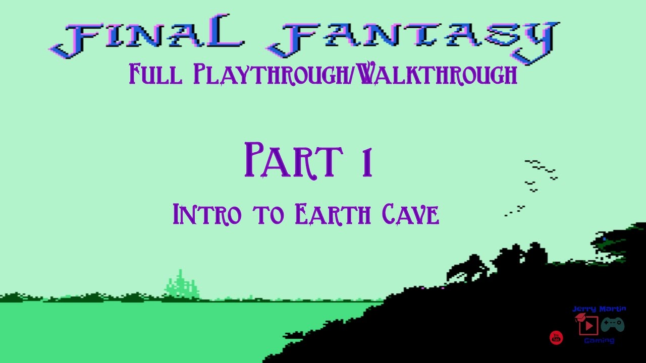 Final Fantasy (NES) Full Playthrough/Walkthrough Part 1: Intro to Earth Cave