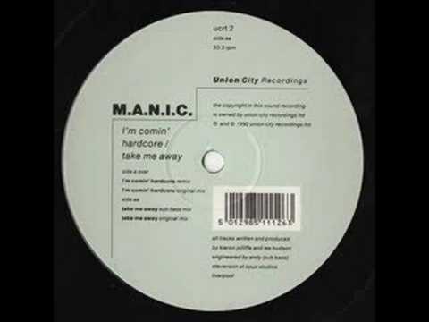 M.A.N.I.C. - I'm Comin' Hardcore (Remix) '92