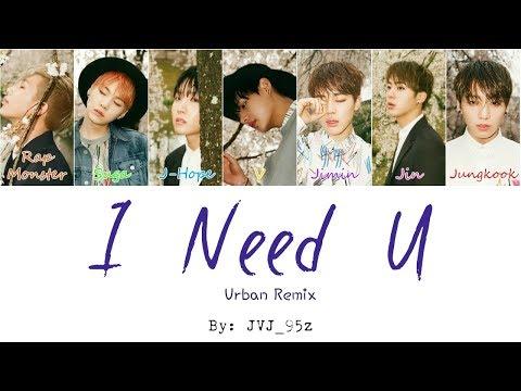 BTS(방탄소년단) - I NEED U Urban Mix(Colour Coded Lyrics Han/Rom/Eng)
