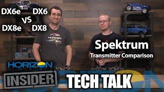 Horizon Insider Tech Talk Spektrum Transmitter Comparison - DX6e vs DX6 vs DX8e vs DX8