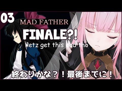 【Mad Father】Ends are Sad. LET'S FINISH THIS. #hololiveEnglish #holoMyth
