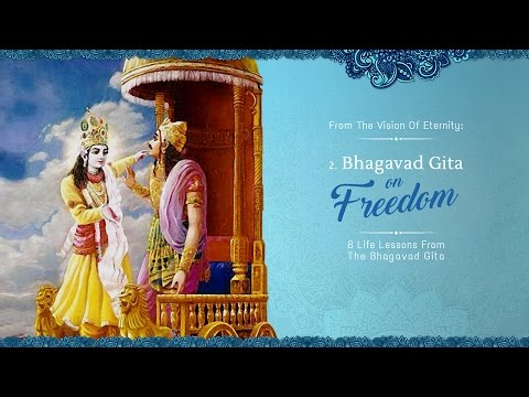 Freedom | 8 Life Lessons From The Bhagavad Gita | Science of Identity