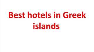Best hotels in Greek islands