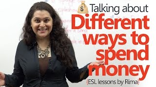 Learn English phrases - Talking about different ways to spend money. ( Free English lessons)