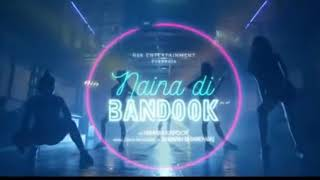 naina di bandook chaldi new punjabi song 2018
