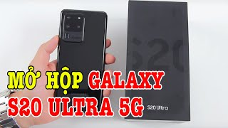 Mở hộp Galaxy S20 Ultra 5G CỰC MẠNH : ĐỈNH CAO CỦA SAMSUNG